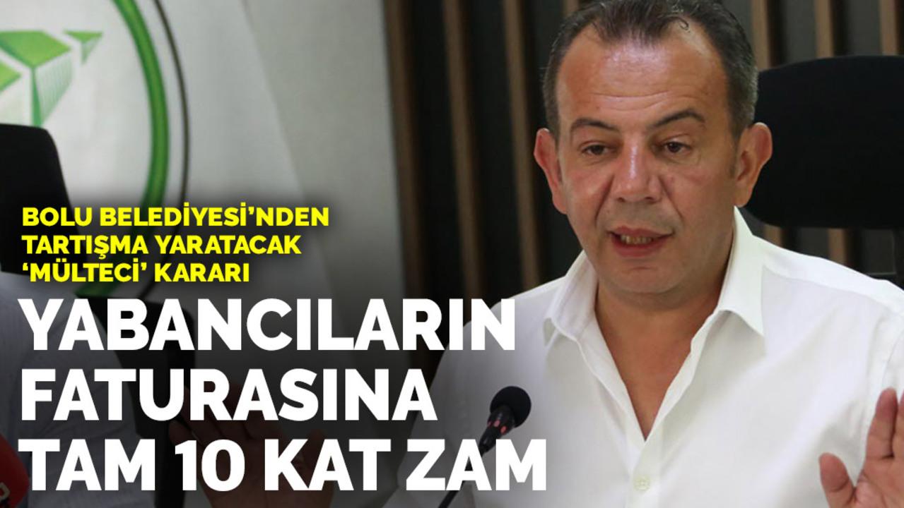 Bolu Belediye Başkanı Tanju Özcan'dan mülteci çıkışı! Su faturalarına 10 kat zam yapılacak..