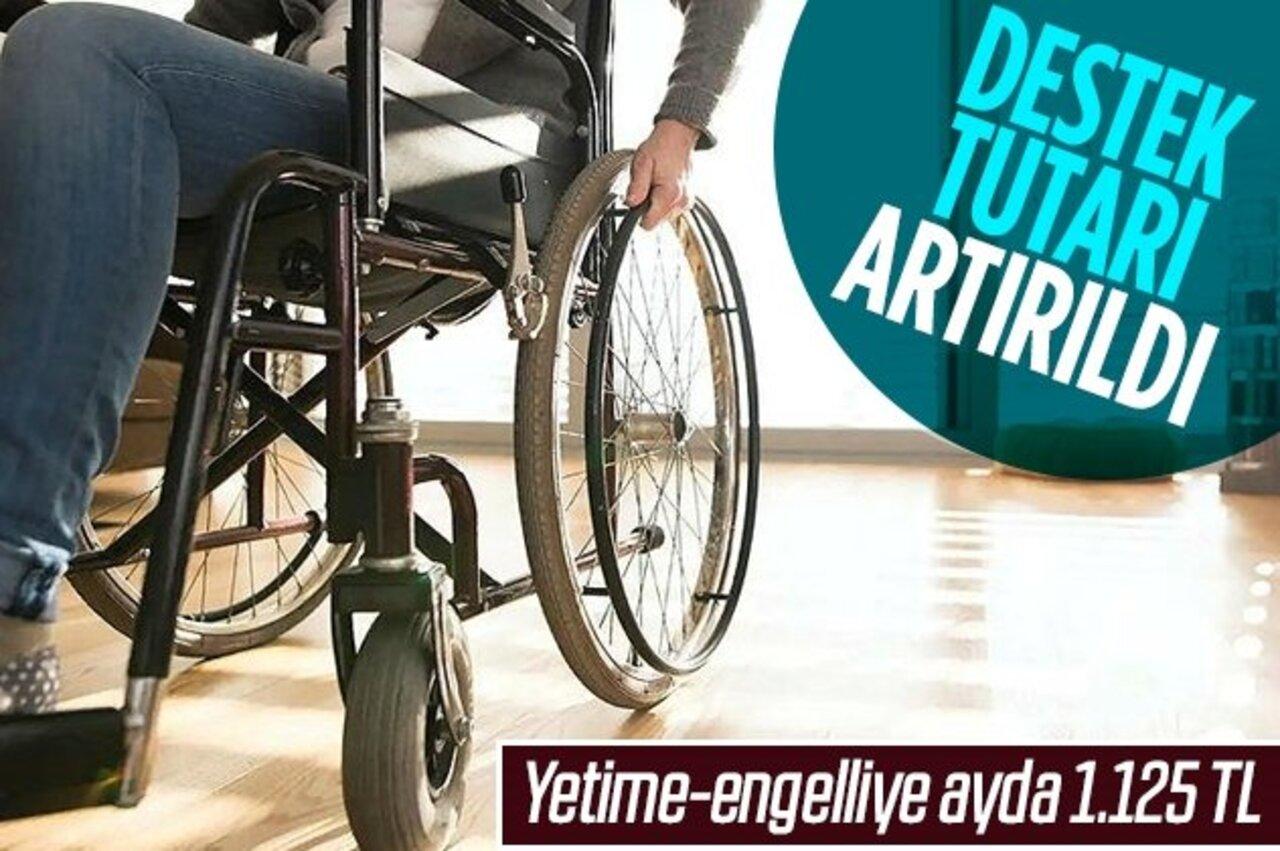 Devletten yetim ve engelli vatandaşlara ayda 1.125 TL destek!