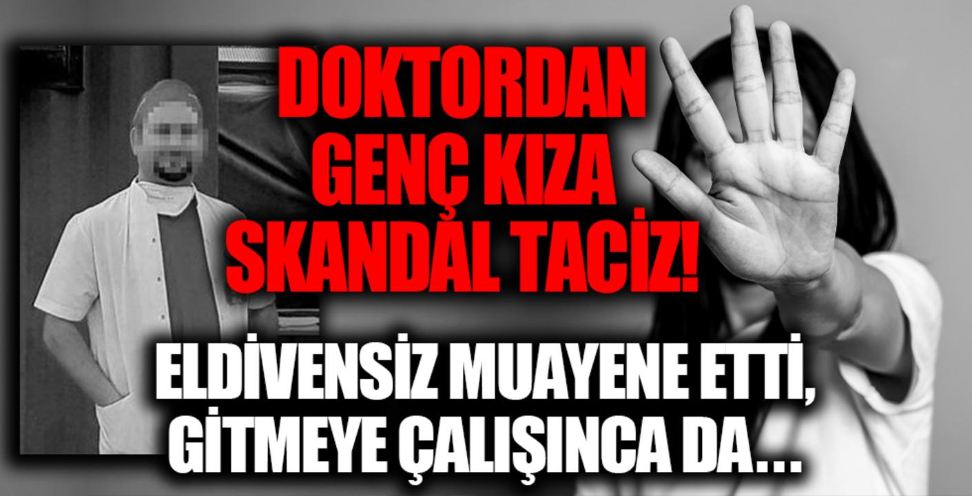 Antalya'da genç kıza doktorundan skandal taciz!