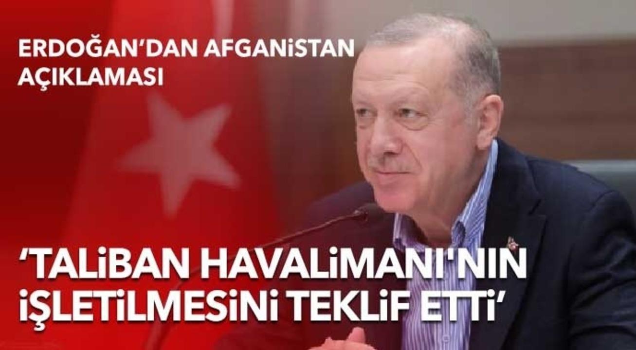 Cumhurbaşkanı Erdoğan: Kabil Havalimanı işletilmesi Türkiye'ye teklif edildi!