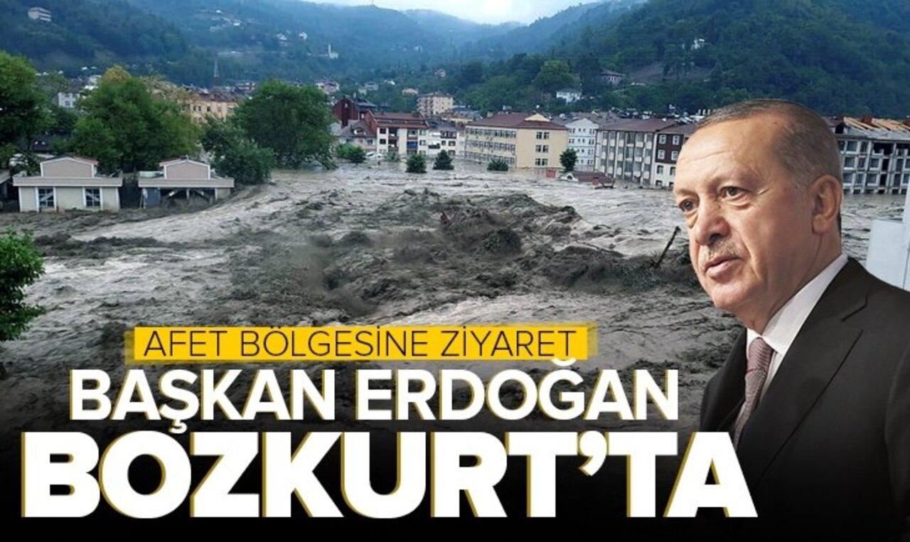 Cumhurbaşkanı Erdoğan, sel felaketinin merkezi Bozkurt'ta!
