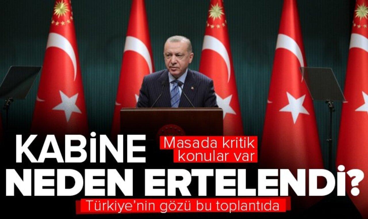 Erdoğan Başkanlığında yapılacak Kabine Toplantısı neden ertelendi?