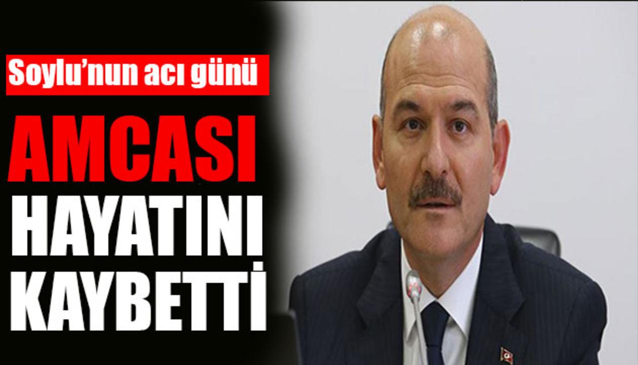 İçişleri Bakanı Süleyman Soylu, amcasını kaybetti..