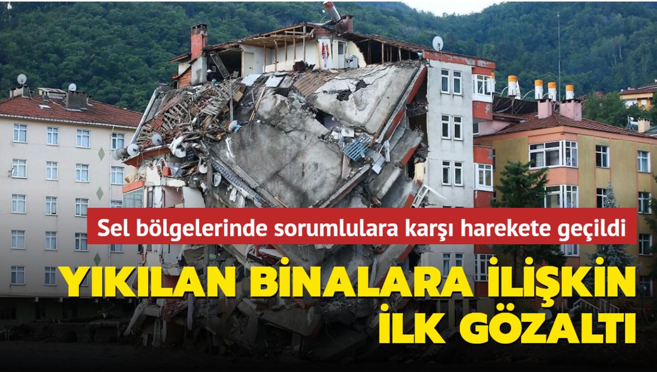 Kastamonu'da yaşanan sel felaketi hakkında ilk gözaltı kararı verildi!