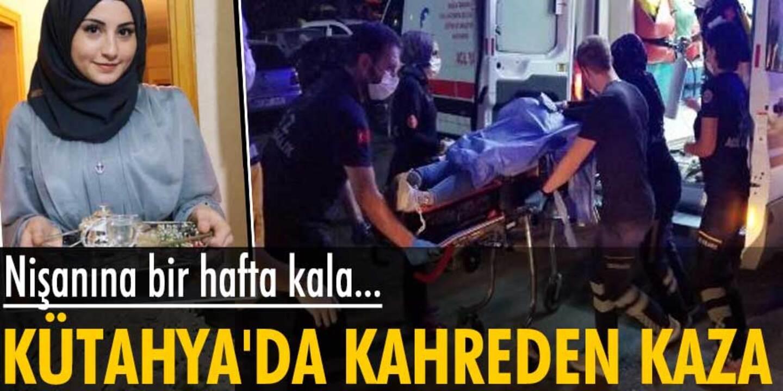 Kütahya'da kahreden kaza! Nişan hazırlığı yapan genç kıza otomobil çarptı..