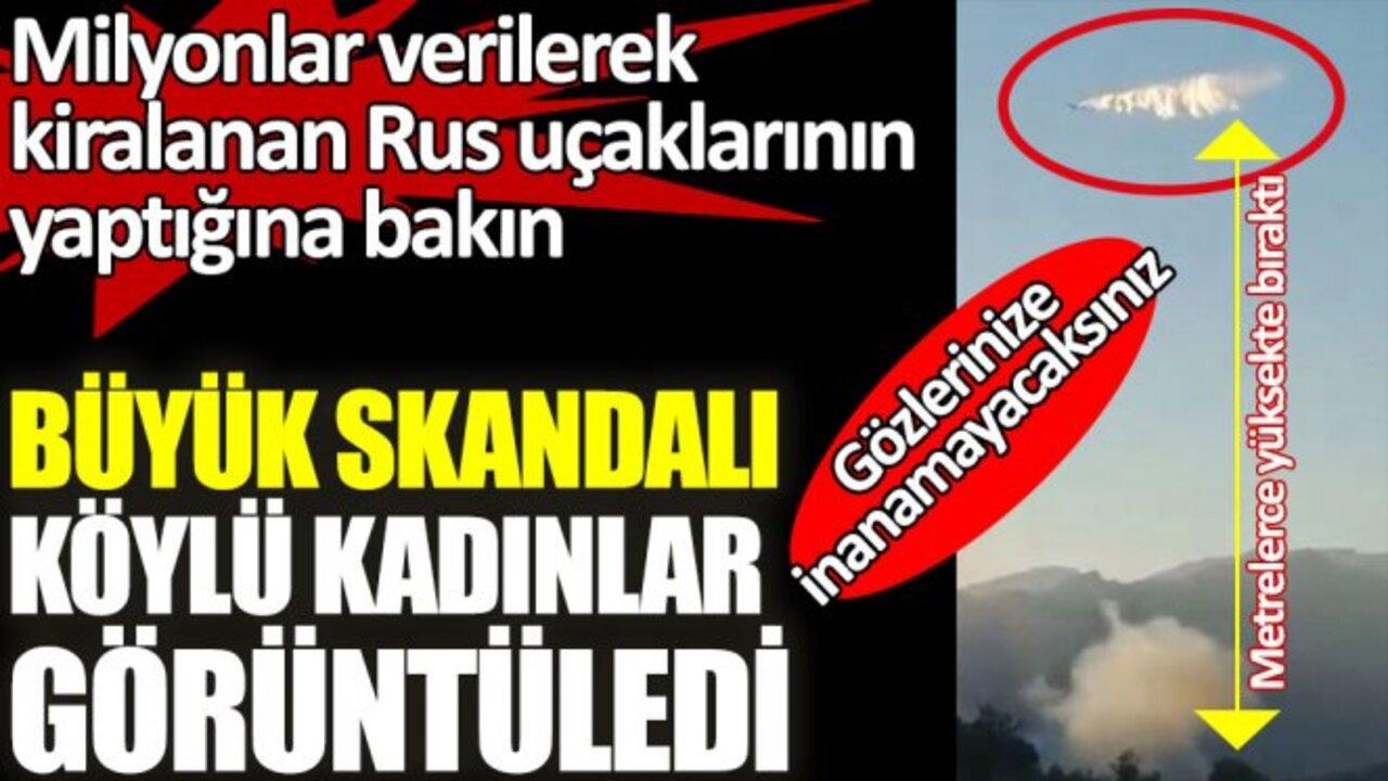 Rus uçağından yangına skandal destek! Suyu bölgenin metrelerce uzağından bıraktı..