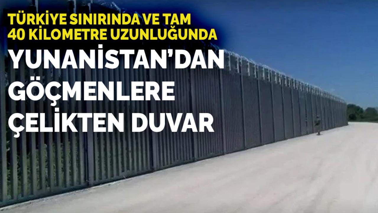Yunanistan'da Türkiye sınırına kilometrelik duvar!