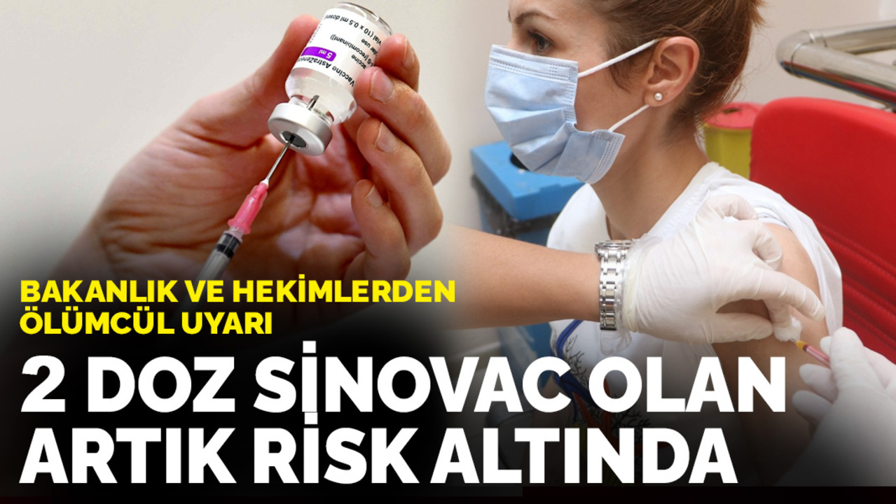 Sinovac aşısının 3. dozunu olmayanlar risk altında!