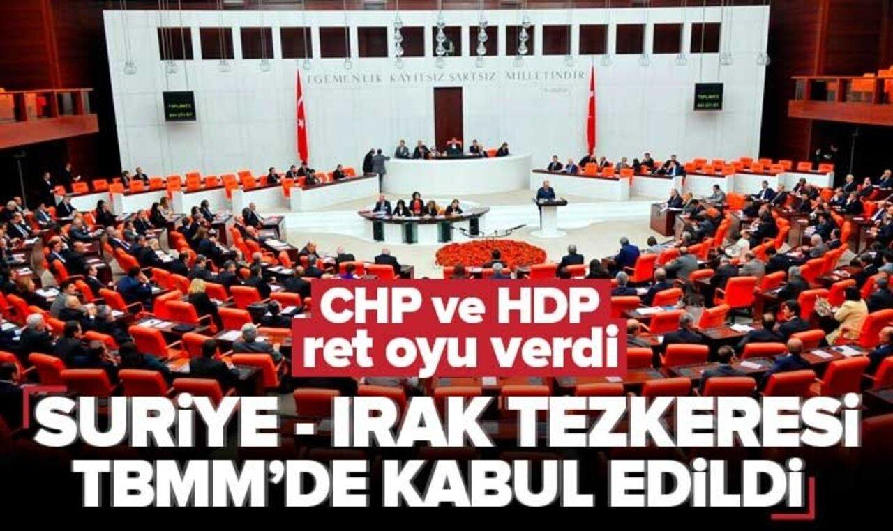 CHP ve HDP'nin ret oyu verdiği Irak ve Suriye tezkeresi Meclis'ten geçti