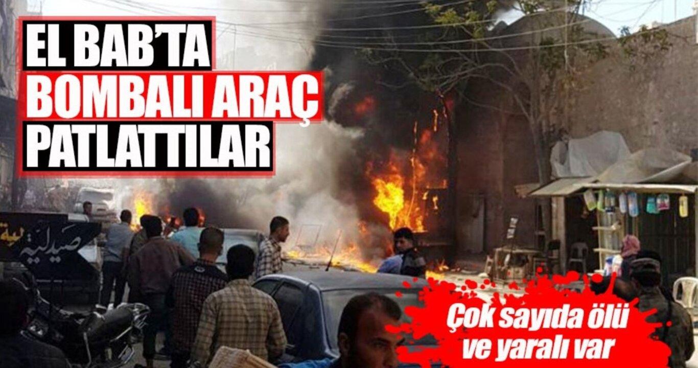 El Bab'ta bomba yüklü araç infilak etti: Çok sayıda ölü ve yaralı