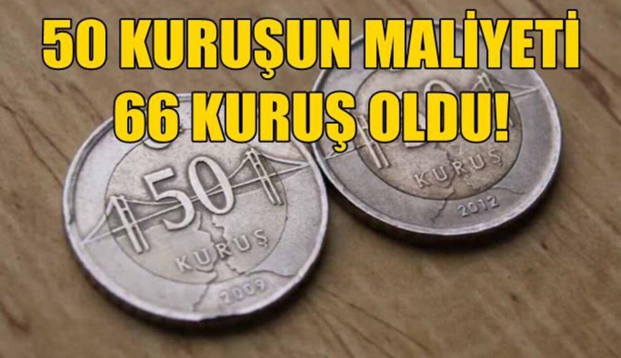 Kur etkisi madeni paraları da etkiledi: 50 kuruşun basım maliyeti tam 66 kuruş!