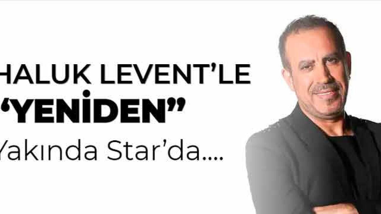 Star TV Haluk Levent'le Yeniden ne zaman başlıyor? Star TV Haluk Levent'le yeniden programı yayın tarihi belli oldu