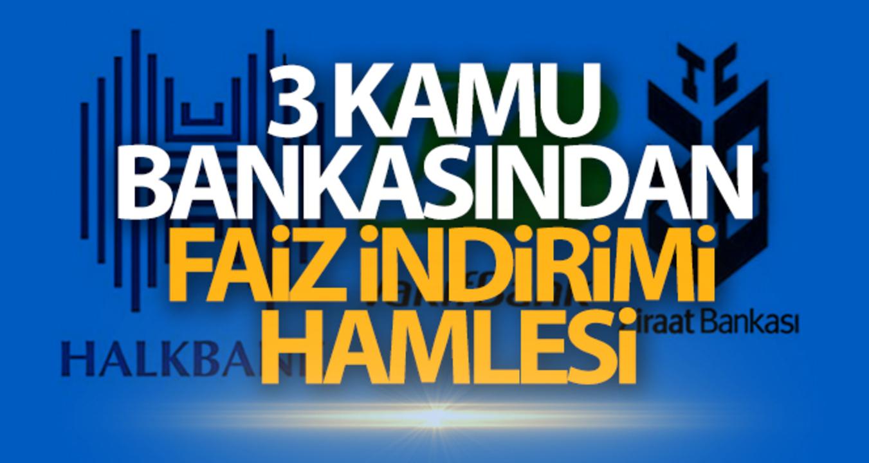 Ziraat Bankası, Vakıfbank ve Halkbank'tan faiz indirimi kararı!
