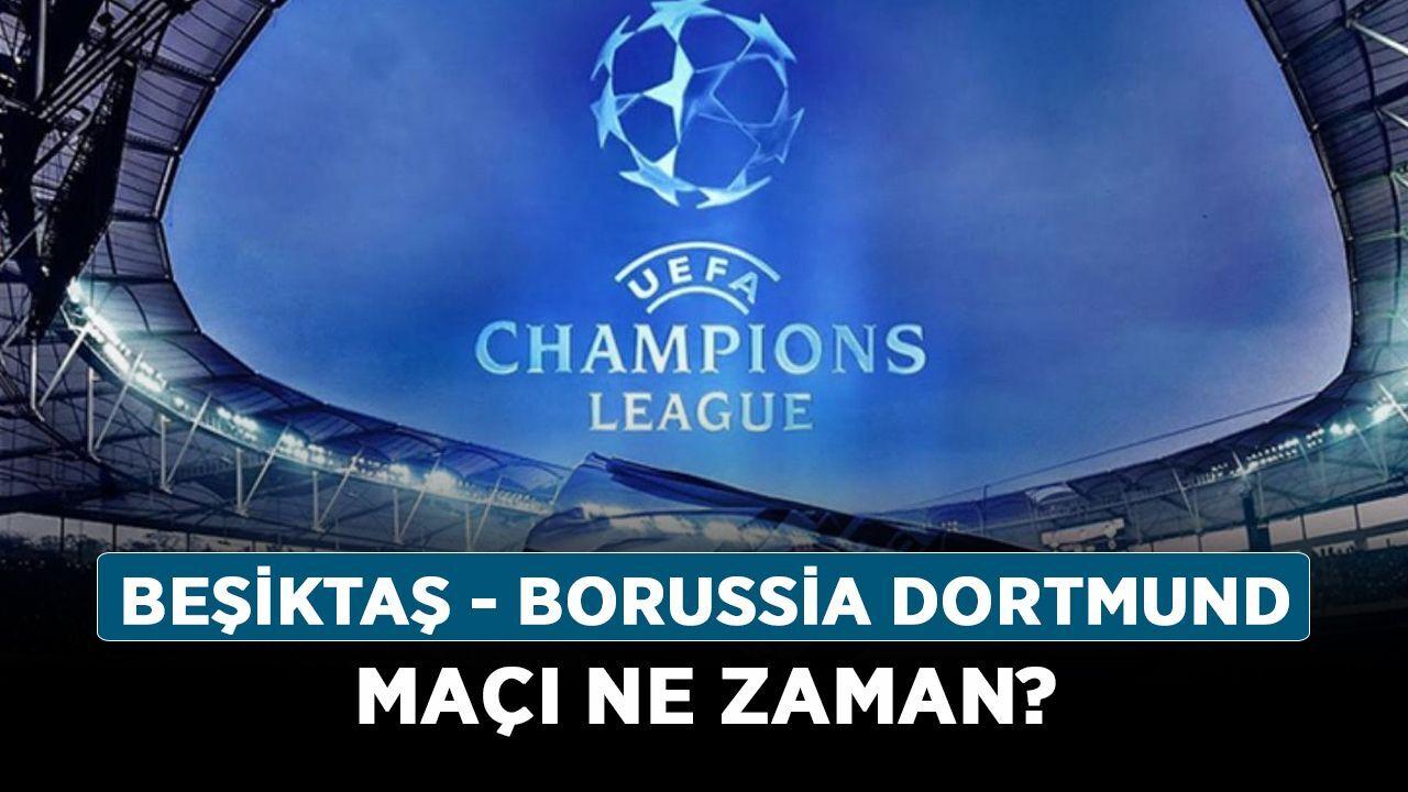 Beşiktaş Dortmund maçı ne zaman, hangi kanalda? Beşiktaş Şampiyonlar Ligi serüvenine başlıyor