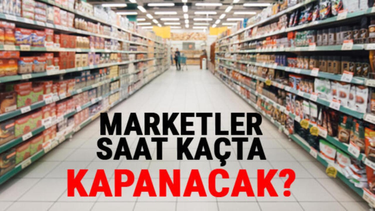 Tam kapanmada marketler kaçta kapanıyor? Tam kapanmada marketler kaça kadar açık?