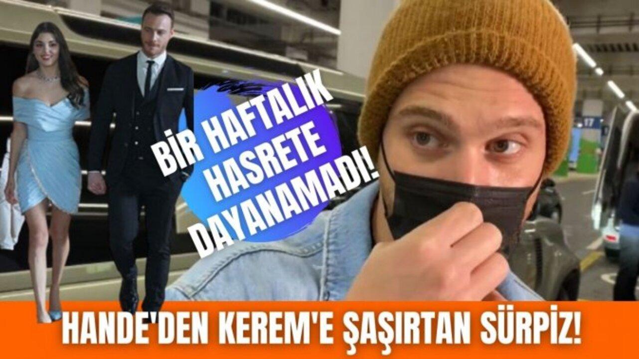 Kerem Bürsin'e sevgilisi Hande Erçel'den havalimanında sürpriz!